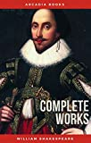 William Shakespeare: The Complete Works of William Shakespeare (Illustrated+FREE AudioBooks)