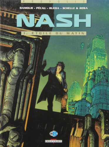 Nash, Tome 1 : Etoile du matin