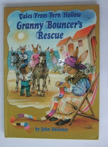 TALES FROM FERN HOLLOW GRANNY BOUNCER\'S RESCUE