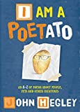 I am a Poetato: An A-Z of poems about people, pets and other creatures