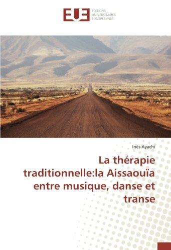 La therapie traditionnelle:la Aissaouïa entre musique, danse et transe par Inès Ayachi