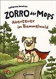 Zorro, der Mops - Abenteuer im Bammelwald -