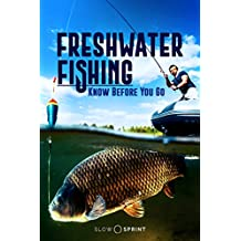 Freshwater Fishing Know Before You Go (English Edition)