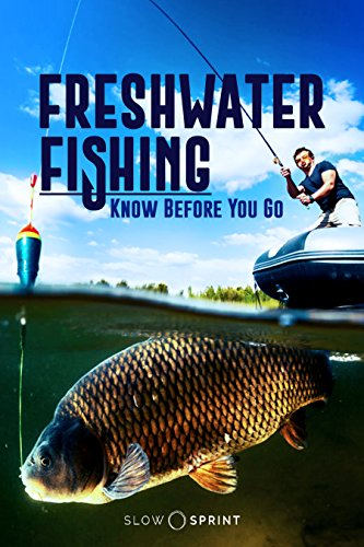 Freshwater Fishing Know Before You Go (English Edition) por Slow Sprint