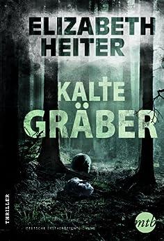 Kalte Gräber: Thriller (Evelyn Baine 1)