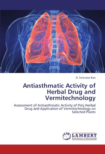 Antiasthmatic Activity of Herbal Drug and Vermitechnology