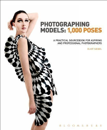 [PDF] Téléchargement gratuit Livres Photographing Models: 1000 Poses: A Practical Sourcebook for Aspiring and Professional Photographers by Eliot Siegel (2012-10-11)