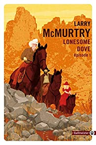 Lonesome Dove, tome 1 par Larry McMurtry