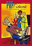 Pop Piano in der Praxis 1: Die Pop Klavierschule Songs professionell nach Akkordsymbolen spielen und begleiten (inkl. Audio-CD)