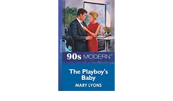 The Playboys Baby (Mills & Boon Vintage 90s Modern)