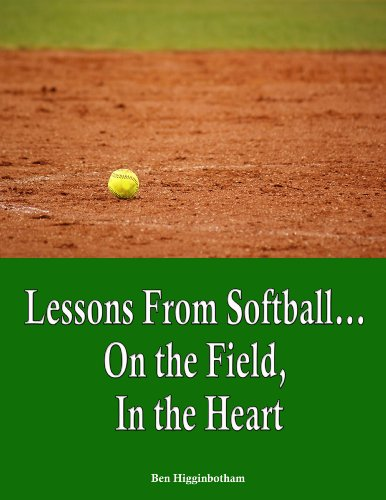 Descargar Libro Mobi Lessons from Softball.On the Field, In the Heart Ebooks Epub