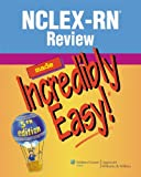 NCLEX-RN Review Made Incredibly Easy! (Incredibly Easy! Series) (Incredibly Easy! Series (R))