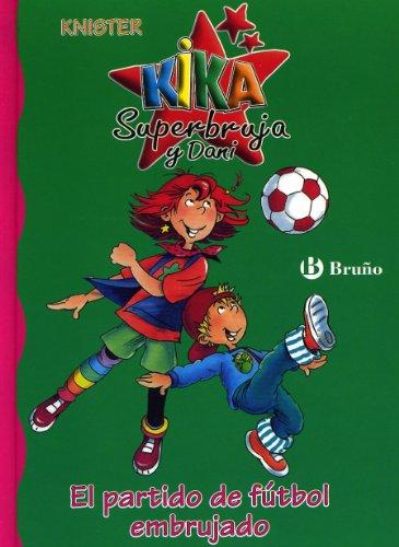 El partido de fútbol embrujado (Castellano - A Partir De 6 Años - Personajes Y Series - Kika Superbruja Y Dani) por KNISTER