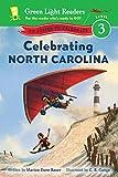 Celebrating North Carolina: 50 States to Celebrate (Green Light Readers Level 3)