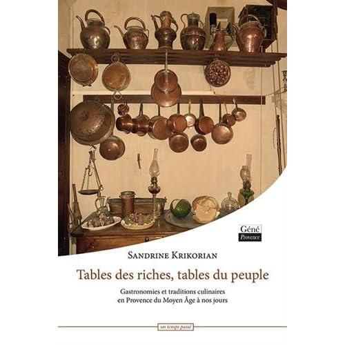 Table des riches, tables du peuple : Gastronomie et traditions culinaires de Provence du Moyen Age à nos jours