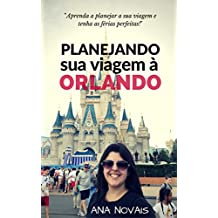 Planejando sua Viagem à Disney: Aprenda a planejar sua viagem à Disney e Orlando e tenha as férias perfeitas! (Dicas Disney e Orlando Livro 1) (Portuguese Edition)