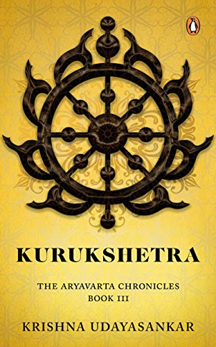 Kurukshetra: The Aryavarta Chronicles Book 3