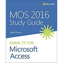 MOS 2016 Study Guide for Microsoft Access: MOS Study Guide Micro Acces (English Edition)