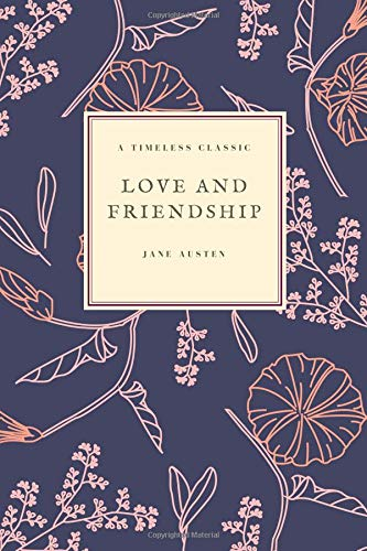 Love and Friendship: and Other Early Works (Jane Austen Collection, Band 3) -