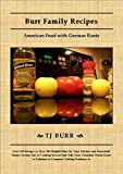 Burr Family Recipes: American Food with German Roots (English Edition)