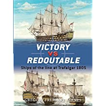 Victory vs Redoutable: Ships of the line at Trafalgar 1805 (Duel) by Gregory Fremont-Barnes (2008-05-20)