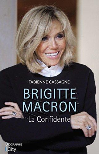 Brigitte Macron, la confidente par Fabienne Cassagne