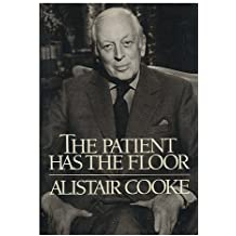 The Patient Has the Floor by Alistair Cooke (1986-04-12)