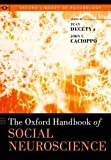 The Oxford Handbook of Social Neuroscience (Oxford Library of Psychology)
