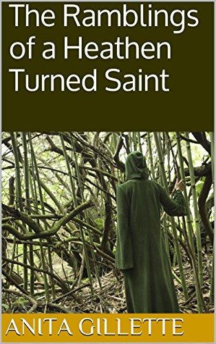 the-ramblings-of-a-heathen-turned-saint-english-edition