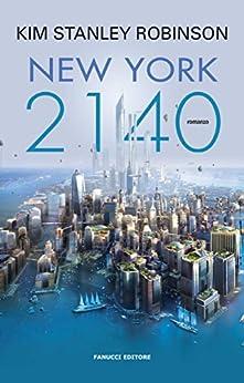 New York 2140 (Fanucci Editore) di [Robinson, Kim Stanley]