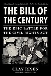 The Bill of the Century: The Epic Battle for the Civil Rights Act by Clay Risen (2015-04-21)