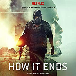 How It Ends (Original Score From The Netflix Film)