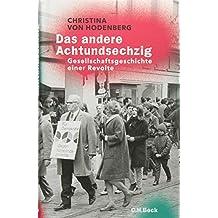 Das andere Achtundsechzig: Gesellschaftsgeschichte einer Revolte
