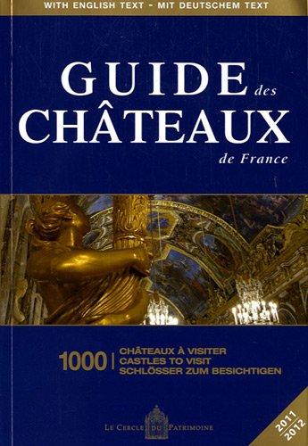 Télécharger Guide des châteaux de France : 1000 châteaux à visiter, Edition trilingue Français-Anglais-Allemand gratuit