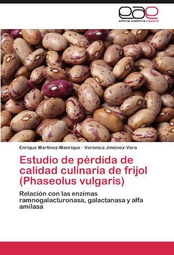 Estudio de pérdida de calidad culinaria de frijol (Phaseolus vulgaris) por Martínez-Manrique Enrique