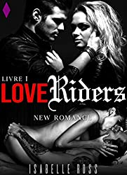Love Riders [Livre 1]: (New Romance)