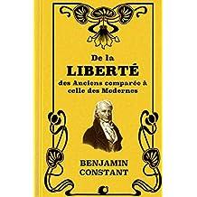 De la Liberté des Anciens comparée à celle des Modernes (French Edition)