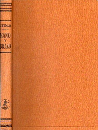 MANO Y BRAZO. SUS AFECCIONES Y SU TRATAMIENTO. Con 199 ilustraciones. 1ª edición española.