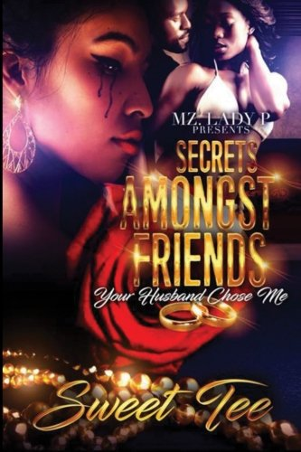 Secrets Amongst Friends: Your Husband Chose Me (Tee Print Urban)