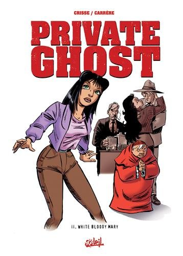 Private Ghost, Tome 2 : White Bloody Mary