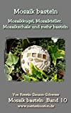 Mosaik basteln: Mosaikkugel, Mosaikteller, Mosaikschale und mehr basteln