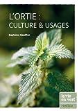 L'ortie : culture et usages