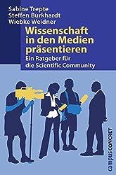 Wissenschaft in den Medien präsentieren: Ein Ratgeber für die Scientific Community