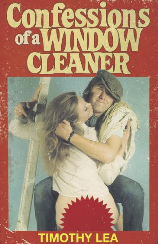Confessions of a window cleaner confessions book 1 ebook confessions of a window cleaner confessions book 1 by lea timothy fandeluxe Ebook collections