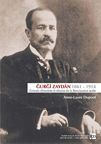 Ǧurǧī Zaydān (1861-1914): Écrivain réformiste et témoin de la Renaissance arabe