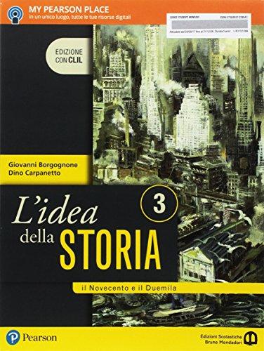 L'idea della storia. Con CLIL. Per le Scuole superiori. Con e-book. Con espansione online: 3