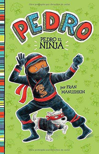 Pedro el ninja (Pedro: Pedro En Español) por Fran Manushkin