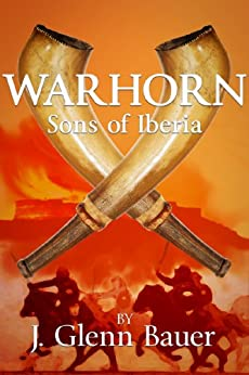 WARHORN: Sons of Iberia by [Bauer, J. Glenn]