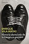 Historia Abreviada De La Literatura Portátil par Vila-Matas