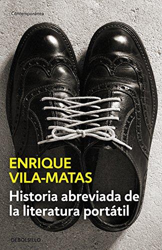 Historia abreviada de la literatura portátil (CONTEMPORANEA) por Enrique Vila-Matas